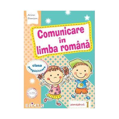 Comunicare in limba romana. Clasa pregatitoare - semestrul 1
