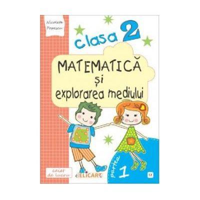 Matematica si explorarea mediului. Clasa a II-a. Partea I (E2) Caiet de lucru