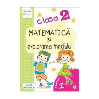 Matematica si explorarea mediului. Caiet de lucru. Clasa a II-a. Partea I (E3)