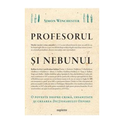 Profesorul si nebunul O poveste despre crima, insanitate si crearea Dictionarului Oxford