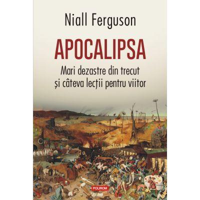 Apocalipsa Mari dezastre din trecut si cateva lectii pentru viitor
