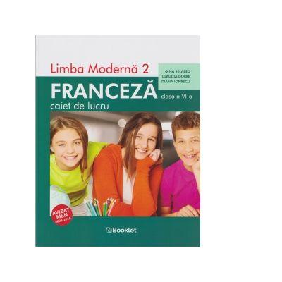 Limba moderna 2. Franceza, caiet de lucru pentru clasa a VI-a